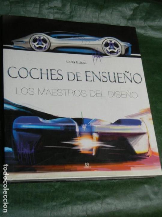 COCHES DE ENSUEÑO. LOS MAESTROS DEL DISEÑO, DE LARRY EDSALL - 2009 (Coches y Motocicletas Antiguas y Clásicas - Catálogos, Publicidad y Libros de mecánica)