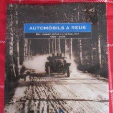 Automobili e Motociclette: AUTOMÒVILS A REUS. DEL PRIMER COTXE A L'ACTUALITAT. 1899-2005 ED.PRAGMA EDICIONS. AJUNT. DE REUS. Lote 168516336