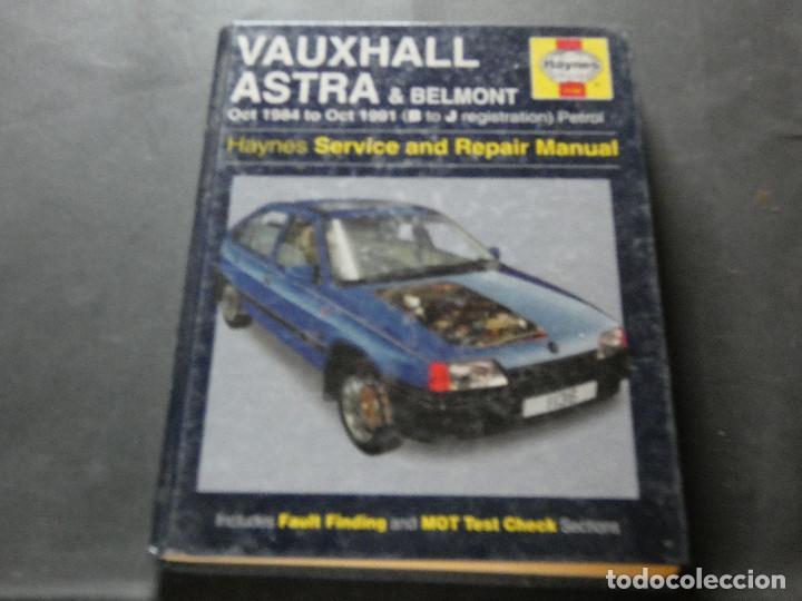 MANUAL HAYNES EN INGLES VAUXHALL ASTRA Y BELMONT DE 1984 A 1991 PESA 1,5 KG (Coches y Motocicletas Antiguas y Clásicas - Catálogos, Publicidad y Libros de mecánica)