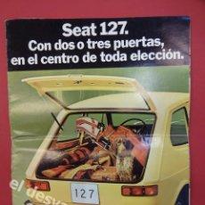 Coches y Motocicletas: SEAT 127. CATÁLOGO ESPAÑOL ORIGINAL 1972. Lote 169334304