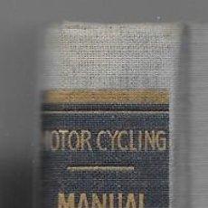 Coches y Motocicletas: MANUAL DEL MOTOCICLISTA. PRIMERA EDICIÓN 1951. Lote 169559272