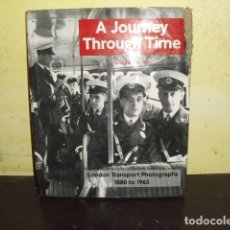 Coches y Motocicletas: A JOURNEY THROUGH TIME - LONDON TRANSPORT PHOTOGRAPHS - 1880 TO 1965 -. Lote 169670456