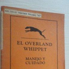 Coches y Motocicletas: EL OVERLAND MODELO 96.MANEJO Y CUIDADO.JOHN WILLYS EXPORT CORPORATION.OHIO.USA.1926. EN ESPAÑOL.. Lote 169765568