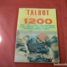 Coches y Motocicletas: TALBOT 1200. LIBRO HERRAMIENTA. COLECCIÓN AUTOTÉCNICA, A.M.L. ANTONIO Y JOSE MADUEÑO LEAL.. Lote 169872568