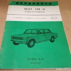 Coches y Motocicletas: REPARAUTO / SEAT 124 D / TODOS LOS MODELOS / VV.AA. / ED: ATIKA-1972 / BUEN ESTADO-OCASIÓN.. Lote 170116720