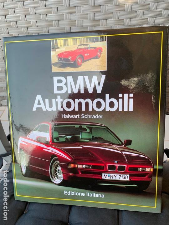 BMW AUTOMOBILI LIBRO HALWART SCHRADER EDIZIONE ITALIANA 1992 (Coches y Motocicletas Antiguas y Clásicas - Catálogos, Publicidad y Libros de mecánica)