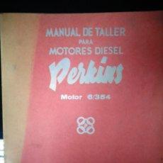 Coches y Motocicletas: MANUAL TALLER ORIGINAL MOTOR DIESEL PERKINS HISPANIA 6/354 MADRID FEBRERO 1963. Lote 170484352