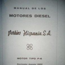 Coches y Motocicletas: MANUAL TALLER ORIGINAL MOTOR PERKINS HISPANIA DIESEL TIPO P 6 AGOSTO 1962. Lote 171093333