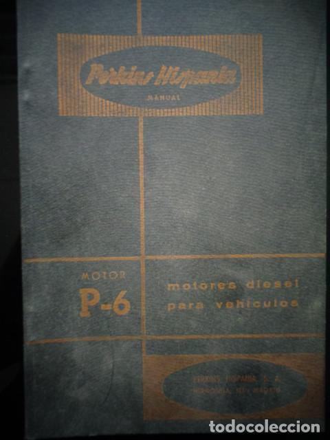 Coches y Motocicletas: MANUAL TALLER ORIGINAL MOTOR PERKINS HISPANIA DIESEL TIPO P 6 AGOSTO 1962 - Foto 2 - 171093333