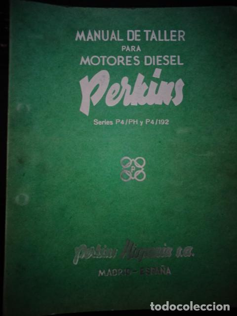MANUAL TALLER ORIGINAL MOTOR PERKINS HISPANIA DIESEL TIPO P4/PH Y P4/192 JUNIO 1962 (Coches y Motocicletas Antiguas y Clásicas - Catálogos, Publicidad y Libros de mecánica)