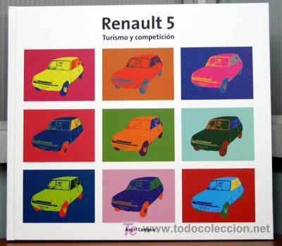 RENAULT 5 TURISMO Y COMPETICION - EDICIONS BENZINA - PRÓLOGO ESCRITO POR CARLOS SAINZ (Coches y Motocicletas Antiguas y Clásicas - Catálogos, Publicidad y Libros de mecánica)