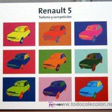 Coches y Motocicletas: RENAULT 5 TURISMO Y COMPETICION - EDICIONS BENZINA - PRÓLOGO ESCRITO POR CARLOS SAINZ. Lote 171147382