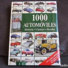 Coches y Motocicletas: LIBRO - 1000 AUTOMOVILES - HISTORIA, CLASICOS, DETALLES - LOS COCHES ANTIGUOS MAS FAMOSOS DE 1886 A. Lote 171798729