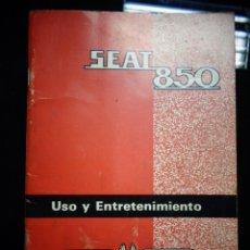 Coches y Motocicletas: CATALOGO USO Y ENTRETENIMIENTO ORIGINAL SEAT 850 1966. Lote 172293522