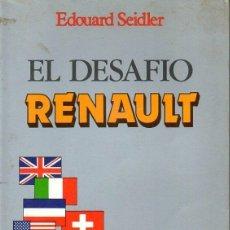 Coches y Motocicletas: EDOUARD SEIDLER EDITA PIERRE BLUME EL DESAFIO RENAULT. Lote 172692962