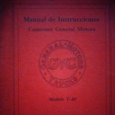 Coches y Motocicletas: MANUAL INSTRUCCIONES ORIGINAL CAMIONES GENERAL MOTORS CAMION MODELO T 20 AÑOS 20. Lote 172891678
