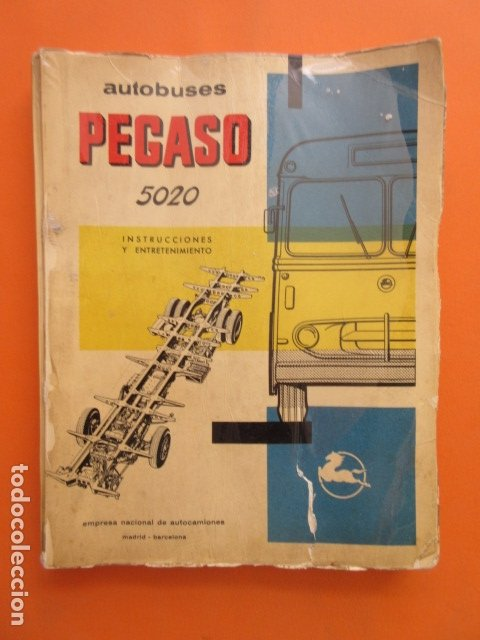 LIBRO AUTOBUSES PEGASO 5020 EDICION DE 1961 DATOS TECNICOS CARACTERISTICAS PLANOS UNA JOYA (Coches y Motocicletas Antiguas y Clásicas - Catálogos, Publicidad y Libros de mecánica)