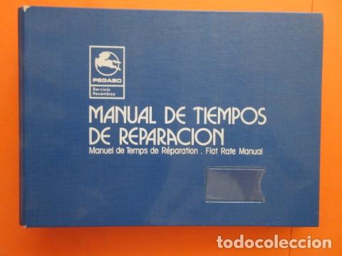 IMPRESIONANTE MANUAL DE TIEMPOS DE REPARACION PEGASO (Coches y Motocicletas Antiguas y Clásicas - Catálogos, Publicidad y Libros de mecánica)