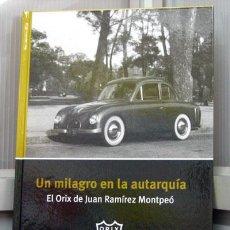 Coches y Motocicletas: UN MILAGRO EN LA AUTARQUIA , EL ORIX DE JUAN RAMIREZ MONTPEÓ. - EDICIONS BENZINA. Lote 174056499