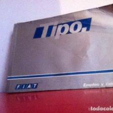 Coches y Motocicletas: FIAT TIPO MANUAL DE INSTRUCCIONES. EMPLEO Y CUIDADO. Lote 174093362