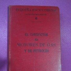 Coches y Motocicletas: EL CONDUCTOR DE MOTORES DE GAS Y PETROLEO AÑO 1904. Lote 175459179