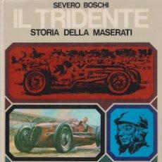 Coches y Motocicletas: LIBRO IL TRIDENTE. STORIA DELLA MASERATI. Lote 175706807
