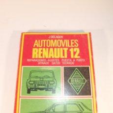 Coches y Motocicletas: AUTOMÓVILES RENAULT 12. REPARACIONES, AJUSTES, PUESTA A PUNTO, AFINADO, DATOS TÉCNICOS. 1974.. Lote 175747447
