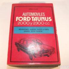 Coches y Motocicletas: AUTOMÓVILES FORD TAUNUS 2000 Y 2300 C.C. REPARACIONES, AJUSTESDATOS TÉCNICOS,ETC.. 1980.. Lote 175750467