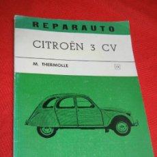 Coches y Motocicletas: CITROEN 3 CV - REPARAUTO, DE M.THERMOLLE - 1967. Lote 176086989