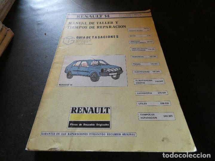 MANUAL DE TALLER Y TIEMPOS DE REPARACION RENAULT 14 ACTUALIZADO A ABRIL 84 (Coches y Motocicletas Antiguas y Clásicas - Catálogos, Publicidad y Libros de mecánica)