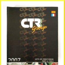 Coches y Motocicletas: CTR GROUP CATALOGO 2007 - MASTER CATALOGUE - AUTO AIR CONDITIONING PARTS & TOOLS. Lote 51586812