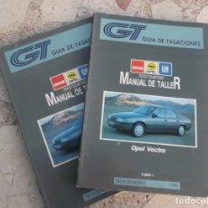 Coches y Motocicletas: GT GUIA DE TASACIONES MANUAL DEL TALLER OPEL VECTRA, 1990, 2 TOMOS . Lote 178859271