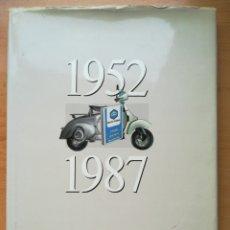 Coches y Motocicletas: 1952-1987 TREINTA Y CINCO AÑOS MOTO VESPA. Lote 178893592