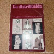 Coches y Motocicletas: LA DISTRIBUCIÓN L.RUIGI /BIBLIOTECA CEAC DEL TALLER DEL AUTOMÓVIL. Lote 179150250