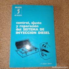 Coches y Motocicletas: CONTROL, AJUSTE Y REPARACIÓN DEL SISTEMA DE INYECCIÓN DE DIESEL. Lote 179151421