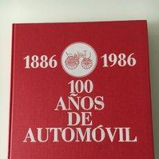 Coches y Motocicletas: LIBRO 100 AÑOS DEL AUTOMOVIL 1886 - 1986. Lote 180005652