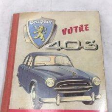 Coches y Motocicletas: MANUAL PEUGEOT 403 EN FRANCÉS ILUSTRADO CON LAMINA DESPLEGABLE. Lote 181672142
