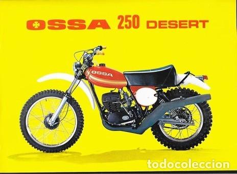 MOTOCICLETA OSSA 250 DESERT (Coches y Motocicletas Antiguas y Clásicas - Catálogos, Publicidad y Libros de mecánica)