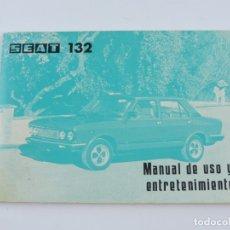 Coches y Motocicletas: MANUAL DE USO Y ENTRETENIMIENTO COCHE SEAT 132, 2000 Y 1600 GASOLINA NORMAL, ORIGINAL Y EN BUEN ESTA. Lote 182454912