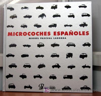 MICROCOCHES ESPAÑOLES - EDICIONS BENZINA (Coches y Motocicletas Antiguas y Clásicas - Catálogos, Publicidad y Libros de mecánica)