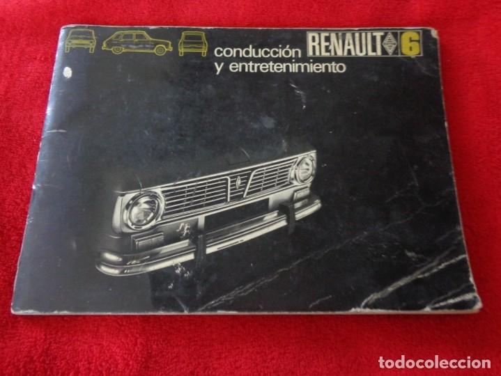 CATALOGO MANUAL DE CONDUCCION Y ENTRETENIMIENTO CONSERVACION RENAULT 6 AÑO 1972 -- 2ª EDICIÓN (Coches y Motocicletas Antiguas y Clásicas - Catálogos, Publicidad y Libros de mecánica)