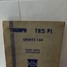 Coches y Motocicletas: CATALOGO ORIGINAL TRIUMPH TR5 PL SPARE PARTS. Lote 182866146