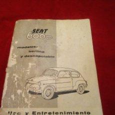 Coches y Motocicletas: LIBRO USO Y ENTRETENIMIENTO DEL SEAT 600. Lote 182885856