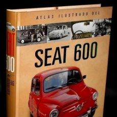 Coches y Motocicletas: SEAT 600. ATLAS ILUSTRADO. JOSE FELIU. PROLOGO ANTONIO LOBATO.. Lote 183389203