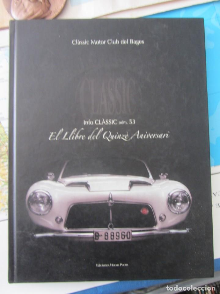 INFO CLÀSSIC. Nº 53 EL LLIBRE DEL QUINZE ANIVERSARI. CLÀSSIC MOTOR CLUB DEL BAGES 2005 (Coches y Motocicletas Antiguas y Clásicas - Catálogos, Publicidad y Libros de mecánica)