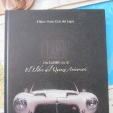 Coches y Motocicletas: INFO CLÀSSIC. Nº 53 EL LLIBRE DEL QUINZE ANIVERSARI. CLÀSSIC MOTOR CLUB DEL BAGES 2005. Lote 183961296