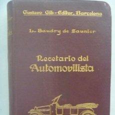 Coches y Motocicletas: RECETARIO DEL AUTOMOVILISTA, L. BAUDRY DE SAUNIER, 1922. DE GUSTAVO GILI, BARCELONA. Lote 184017303