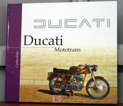 DUCATI MOTOTRANS - EDICIONS BENZINA (Coches y Motocicletas Antiguas y Clásicas - Catálogos, Publicidad y Libros de mecánica)