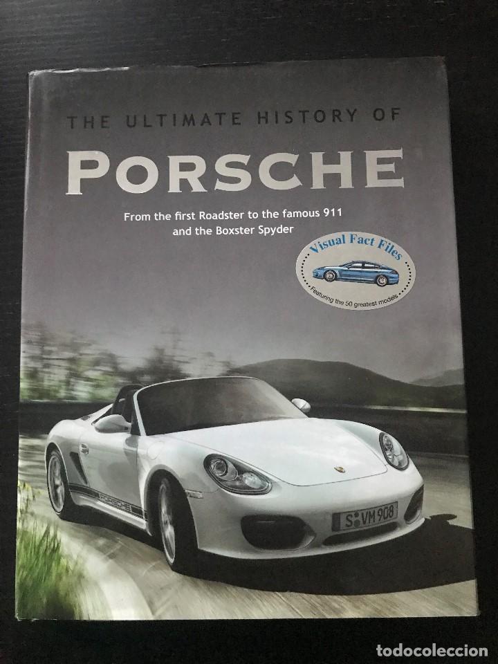 THE ULTIMATE HISTORY OF PORSCHE - LIBRO INGLES 2010 - HISTORIA PORSCHE 911 COMPETICION SPYDER 908 (Coches y Motocicletas Antiguas y Clásicas - Catálogos, Publicidad y Libros de mecánica)