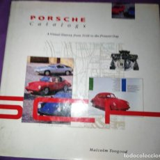 Coches y Motocicletas: PORSCHE CATALOGS A VISUAL HISTORY FROM 1948 TO THE PRSENT DAY MALCOLM TOOGOOD . Lote 189500841
